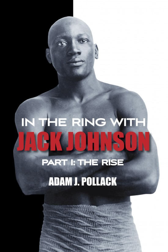 In the Ring With Jack Johnson  Part I The Rise front cover